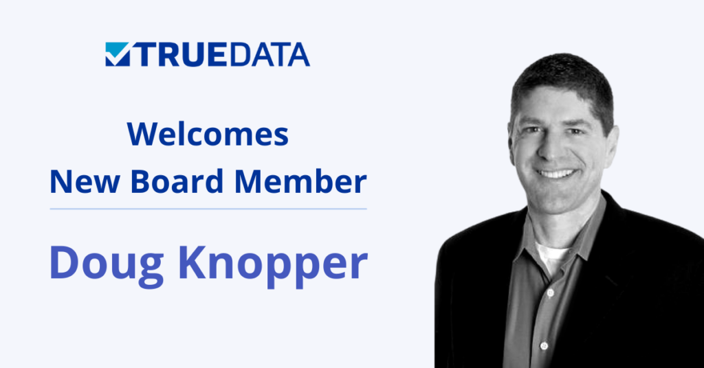 TrueData welcomes Doug Knopper to the board of directors