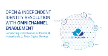 TrueData Strengthens Identity Resolution Platform with Omnichannel Enablement
